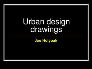 Urban design drawings