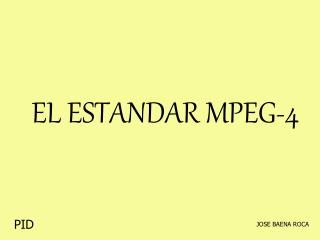 EL ESTANDAR MPEG-4