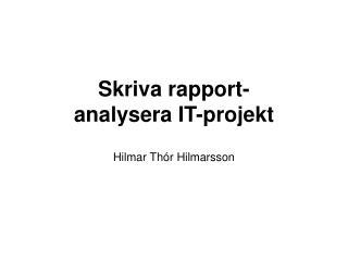 Skriva rapport- analysera IT-projekt