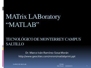 MATrix LABoratory  MATLAB   TECNOL GICO DE MONTERREY CAMPUS SALTILLO