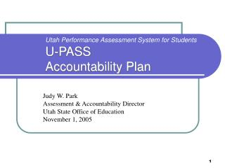 Utah Performance Assessment System for Students U-PASS  Accountability Plan
