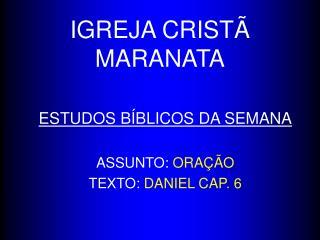 IGREJA CRIST  MARANATA