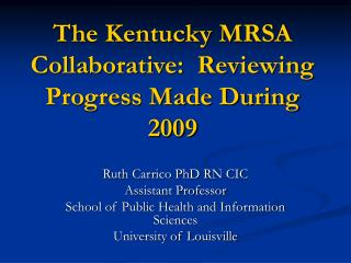 The Kentucky MRSA Collaborative:  Reviewing Progress Made During 2009