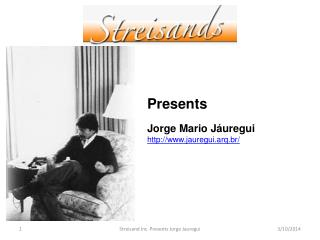 Streisand Inc. Presents Jorge Jauregui
