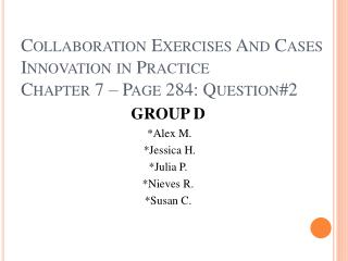 Collaboration Exercises And Cases Innovation in Practice Chapter 7   Page 284: Question2