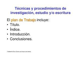 T cnicas y procedimientos de investigaci n, estudio y