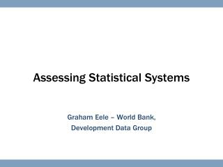 Assessing Statistical Systems