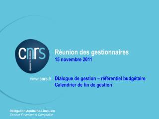 R union des gestionnaires 15 novembre 2011   Dialogue de gestion   r f rentiel budg taire Calendrier de fin de gestion