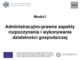 Administracyjno-prawne aspekty  rozpoczynania i wykonywania dzialalnosci gospodarczej