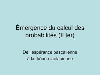 mergence du calcul des probabilit s II ter