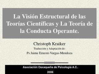La Visi n Estructural de las Teor as Cient ficas y La Teor a de la Conducta Operante.