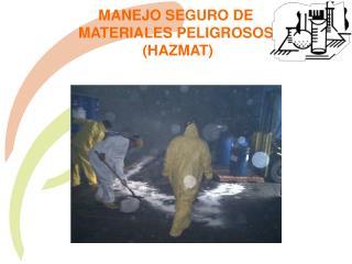 MANEJO SEGURO DE  MATERIALES PELIGROSOS   HAZMAT