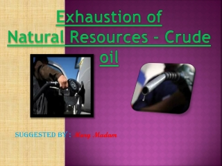 CRUDE OIL AND THE NEED OF CONSREVATION