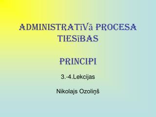 Administrativa procesa Tiesibas  principi