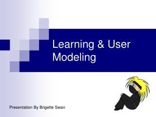 Learning  User Modeling