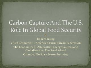 Carbon Capture And The U.S. Role In Global Food Security