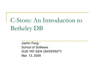 C-Store: An Introduction to Berkeley DB