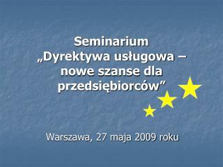 Seminarium  Dyrektywa uslugowa   nowe szanse dla przedsiebiorc w