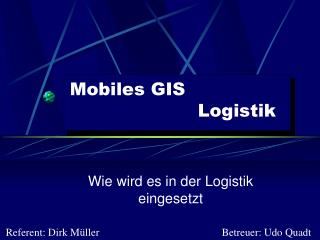 Mobiles GIS     Logistik