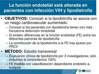 La funci n endotelial est  alterada en pacientes con infecci n VIH y lipodistrofia