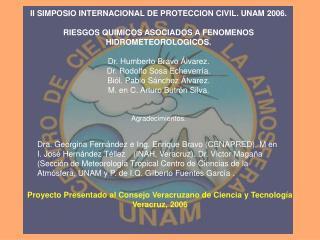 II SIMPOSIO INTERNACIONAL DE PROTECCION CIVIL. UNAM 2006.  RIESGOS QUIMICOS ASOCIADOS A FENOMENOS HIDROMETEOROLOGICOS.