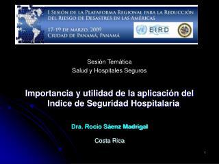 Sesi n Tem tica Salud y Hospitales Seguros  Importancia y utilidad de la aplicaci n del Indice de Seguridad Hospitalaria