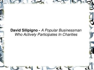 David Silipigno-A Popular Businessman Who Actively Participa