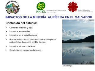IMPACTOS DE LA MINER A  AUR FERA EN EL SALVADOR