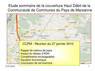 CCPM - R union du 27 janvier 2010     - Rappel de notions de base  - Impact du r seau d ADN  - Compl ments envisageables