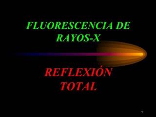 FLUORESCENCIA DE RAYOS-X