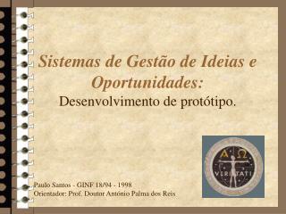 Sistemas de Gest o de Ideias e Oportunidades: Desenvolvimento de prot tipo.