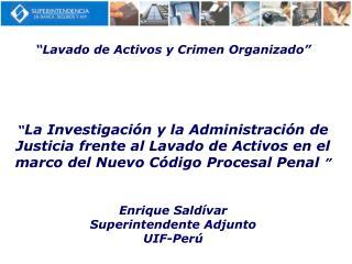 Lavado de Activos y Crimen Organizado        La Investigaci n y la Administraci n de Justicia frente al Lavado de Activ