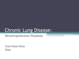 Chronic Lung Disease: