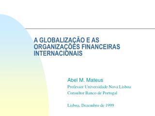 A GLOBALIZA  O E AS ORGANIZA  ES FINANCEIRAS INTERNACIONAIS