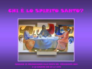 CHI   LO SPIRITO SANTO