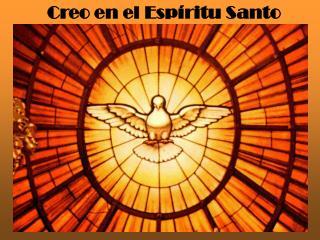Creo en el Esp ritu Santo