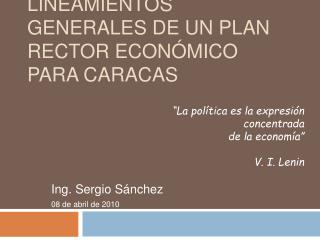 Lineamientos Generales de un Plan Rector Econ mico para Caracas