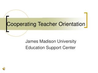 Click to download Cooperating Teacher Orientation 4.46 MB