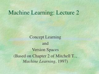 Machine Learning: Lecture 2