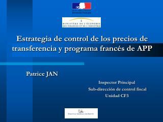 Estrategia de control de los precios de transferencia y programa franc s de APP