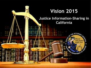Vision 2015 Justice Information-Sharing in California