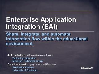 Enterprise Application Integration EAI Share, integrate, and automate information flow within the educational environmen