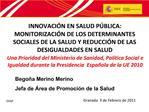 INNOVACI N EN SALUD P BLICA: MONITORIZACI N DE LOS DETERMINANTES SOCIALES DE LA SALUD Y REDUCCI N DE LAS DESIGUALDADES E