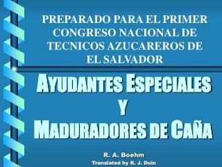 AYUDANTES ESPECIALES  Y MADURADORES DE CA A