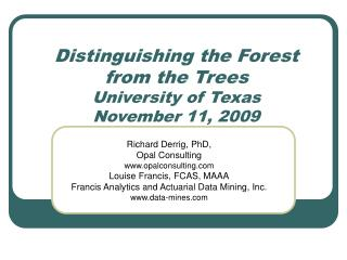 Distinguishing the Forest from the Trees University of Texas November 11, 2009