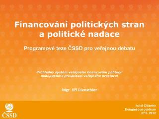 Financov n  politick ch stran a politick  nadace   Programov  teze CSSD pro verejnou debatu   Pruhledn  syst m verejn ho