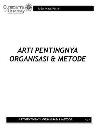 ARTI PENTINGNYA ORGANISASI  METODE