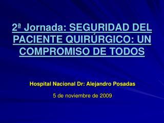 2  Jornada: SEGURIDAD DEL PACIENTE QUIR RGICO: UN COMPROMISO DE TODOS