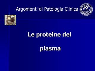Le proteine del   plasma
