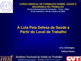 A Luta Pela Defesa da Sa de a Partir do Local de Trabalho       Lino, Domingos   F tima Pianta